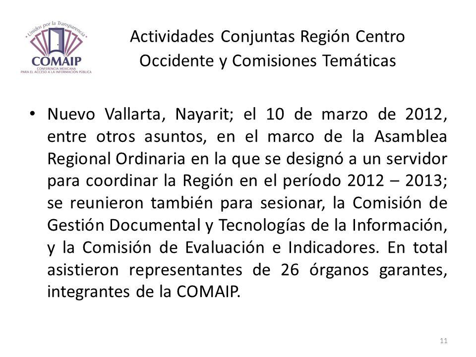 Actividades Conjuntas Región Centro Occidente y Comisiones Temáticas Nuevo Vallarta, Nayarit; el 10 de marzo de 2012, entre otros asuntos, en el marco