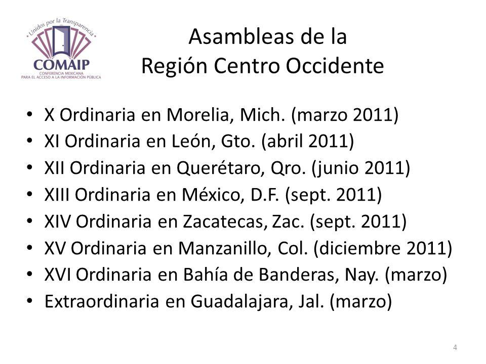 Asambleas de la Región Centro Occidente X Ordinaria en Morelia, Mich. (marzo 2011) XI Ordinaria en León, Gto. (abril 2011) XII Ordinaria en Querétaro,