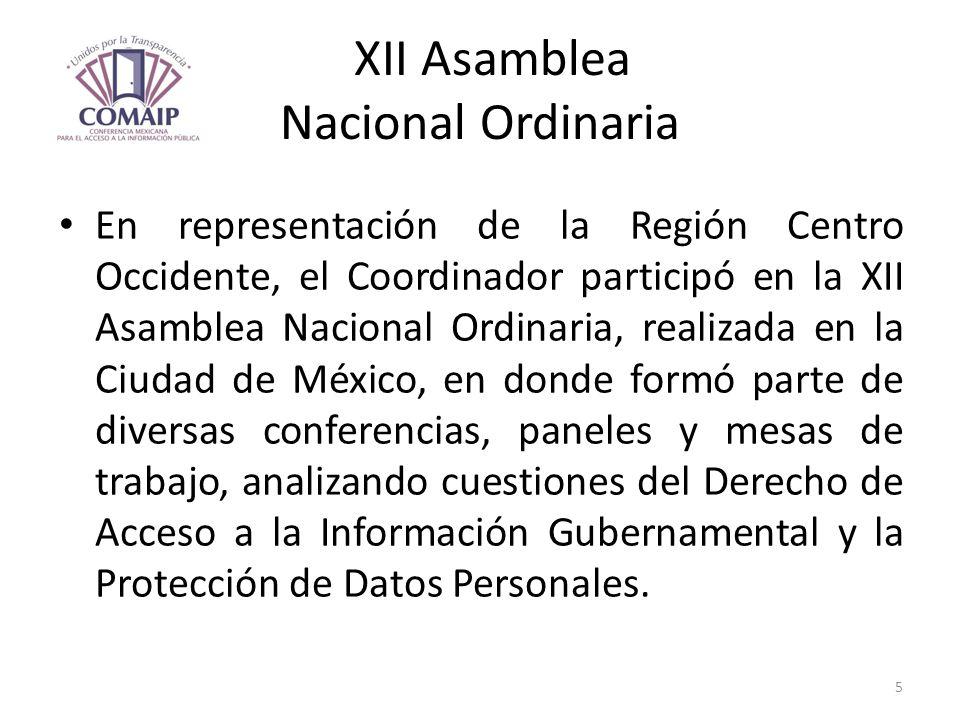 XII Asamblea Nacional Ordinaria En representación de la Región Centro Occidente, el Coordinador participó en la XII Asamblea Nacional Ordinaria, reali