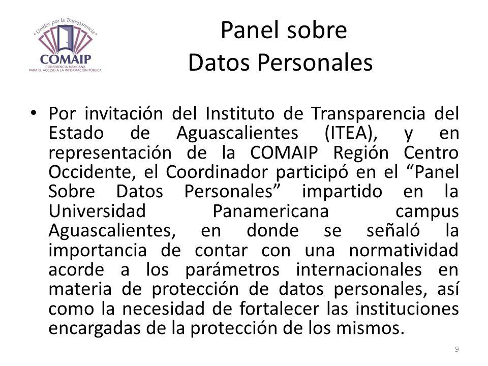 Panel sobre Datos Personales Por invitación del Instituto de Transparencia del Estado de Aguascalientes (ITEA), y en representación de la COMAIP Regió