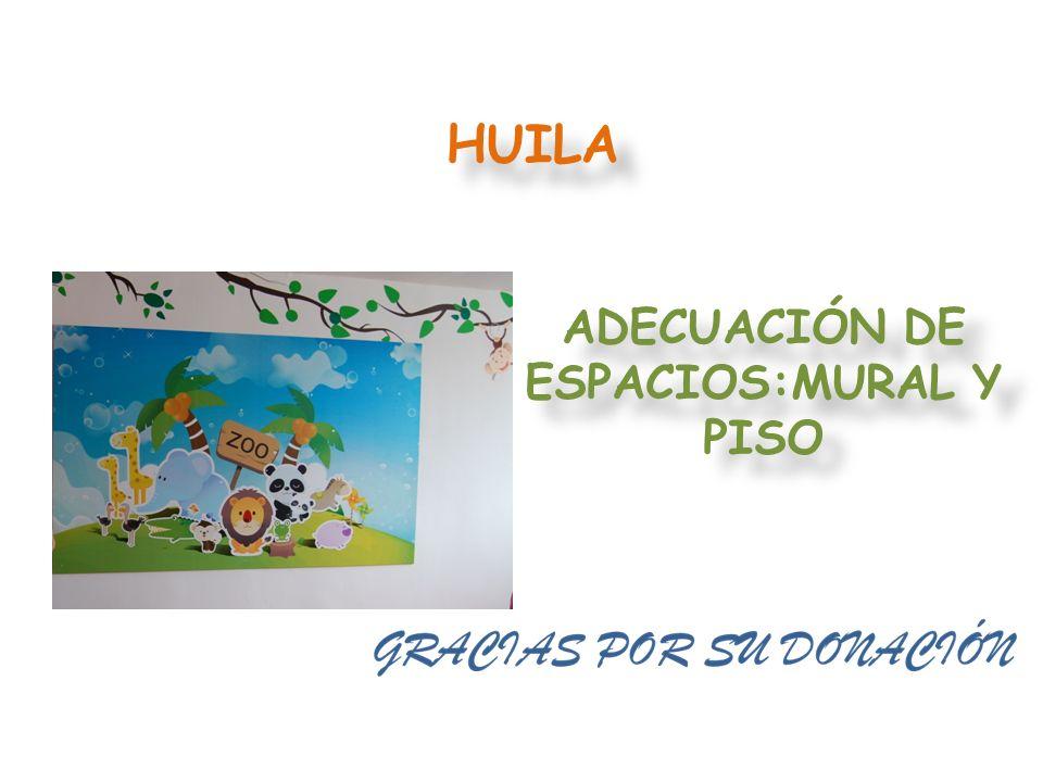 HUILA ADECUACIÓN DE ESPACIOS:MURAL Y PISO