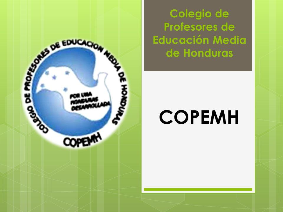 CO Colegio de Profesores de Educación Media de Honduras COPEMH
