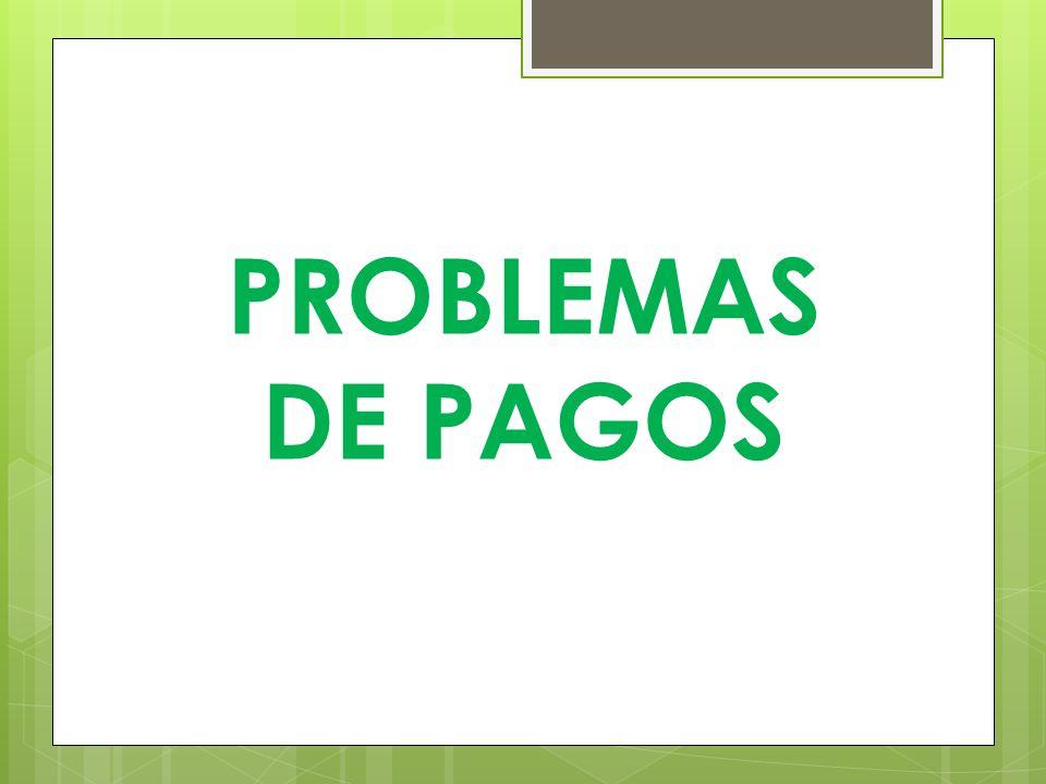 PROBLEMAS DE PAGOS