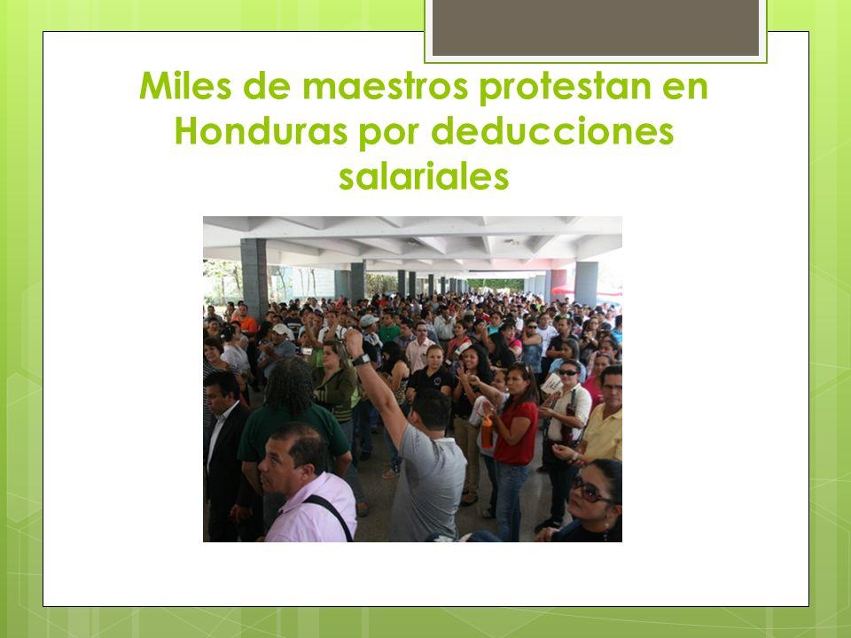 Miles de maestros protestan en Honduras por deducciones salariales