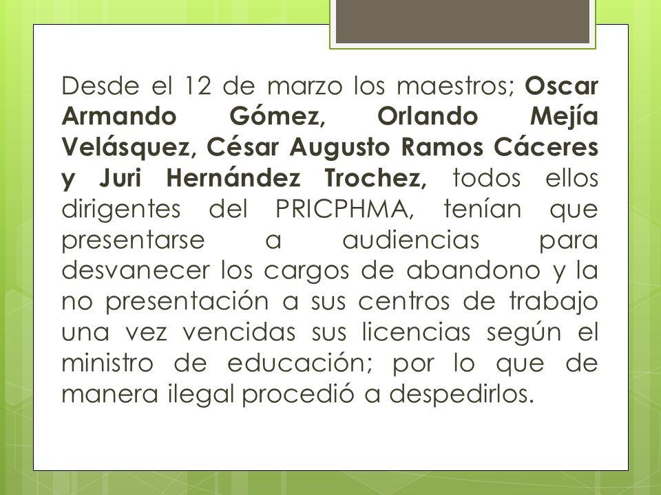 Desde el 12 de marzo los maestros; Oscar Armando Gómez, Orlando Mejía Velásquez, César Augusto Ramos Cáceres y Juri Hernández Trochez, todos ellos dir