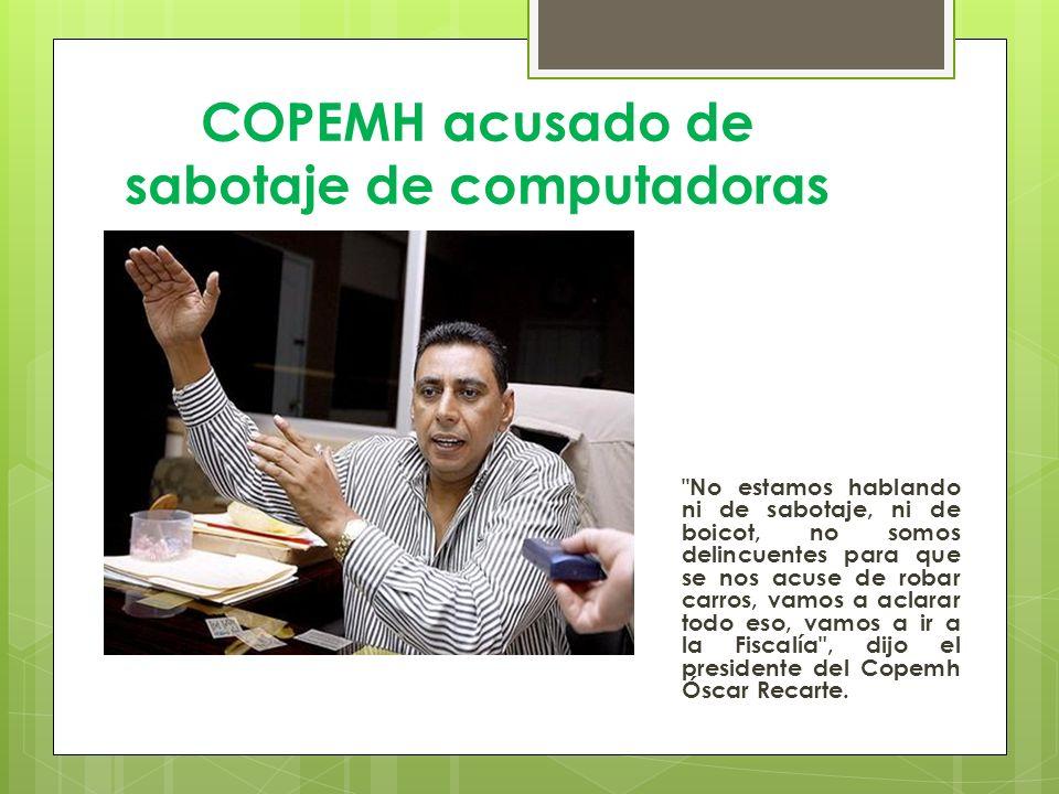 COPEMH acusado de sabotaje de computadoras