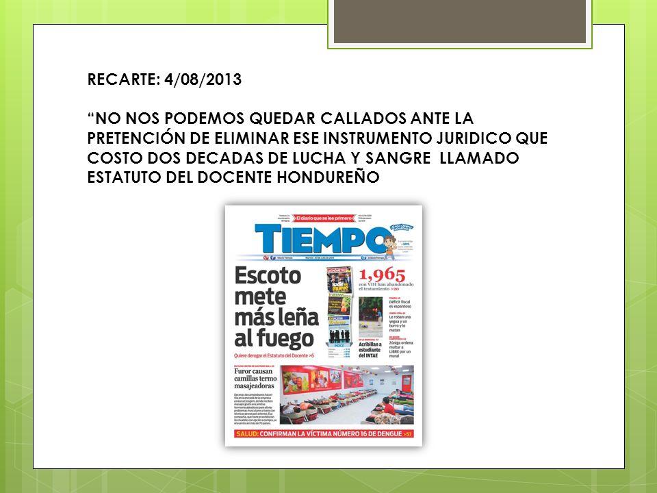 RECARTE: 4/08/2013 NO NOS PODEMOS QUEDAR CALLADOS ANTE LA PRETENCIÓN DE ELIMINAR ESE INSTRUMENTO JURIDICO QUE COSTO DOS DECADAS DE LUCHA Y SANGRE LLAM