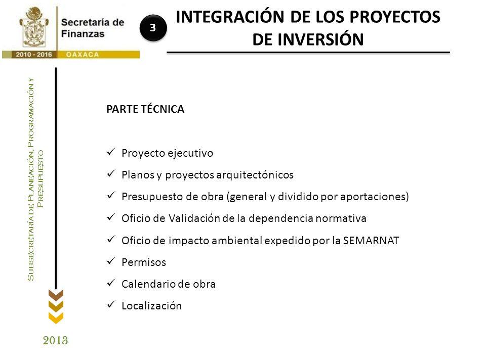 2013 Subsecretaría de Planeación, Programación y Presupuesto 2.- Dar seguimiento al proceso de Validación del proyecto ante las normativas federales y estatales conforme a la normatividad vigente.