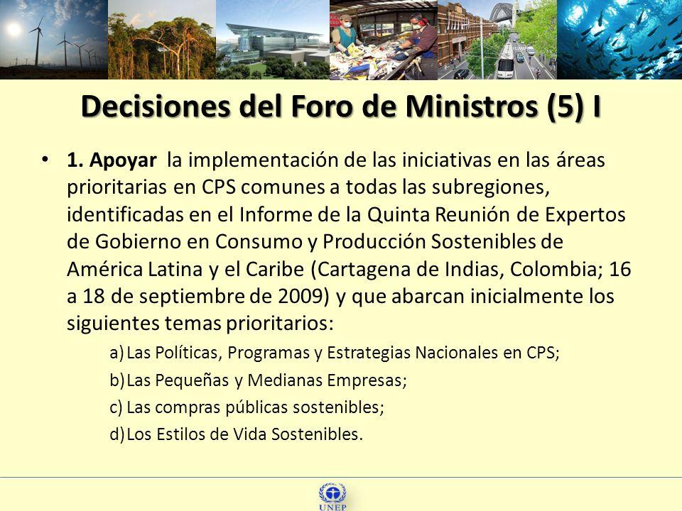 Decisiones del Foro de Ministros (5) I 1. Apoyar la implementación de las iniciativas en las áreas prioritarias en CPS comunes a todas las subregiones