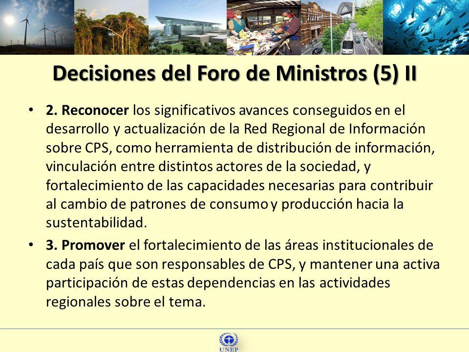 Decisiones del Foro de Ministros (5) II 2. Reconocer los significativos avances conseguidos en el desarrollo y actualización de la Red Regional de Inf