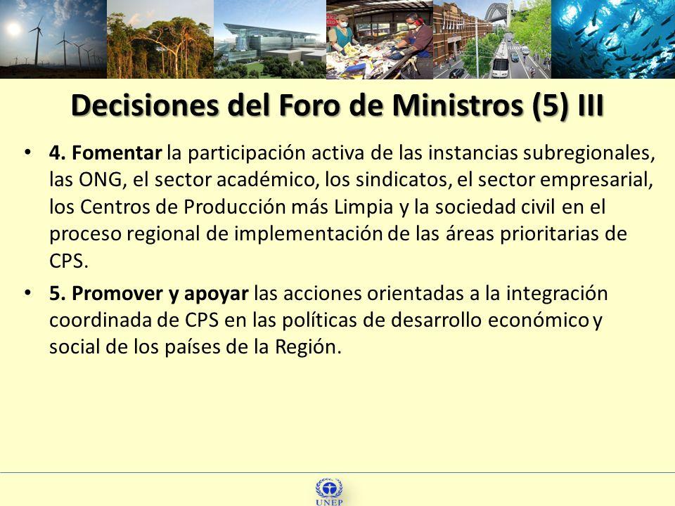 Decisiones del Foro de Ministros (5) III 4. Fomentar la participación activa de las instancias subregionales, las ONG, el sector académico, los sindic
