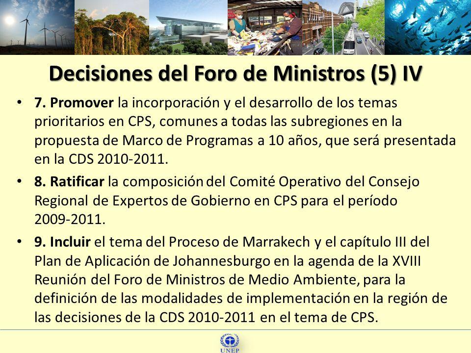 Decisiones del Foro de Ministros (5) IV 7. Promover la incorporación y el desarrollo de los temas prioritarios en CPS, comunes a todas las subregiones