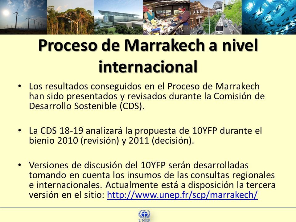 Proceso de Marrakech a nivel internacional Los resultados conseguidos en el Proceso de Marrakech han sido presentados y revisados durante la Comisión