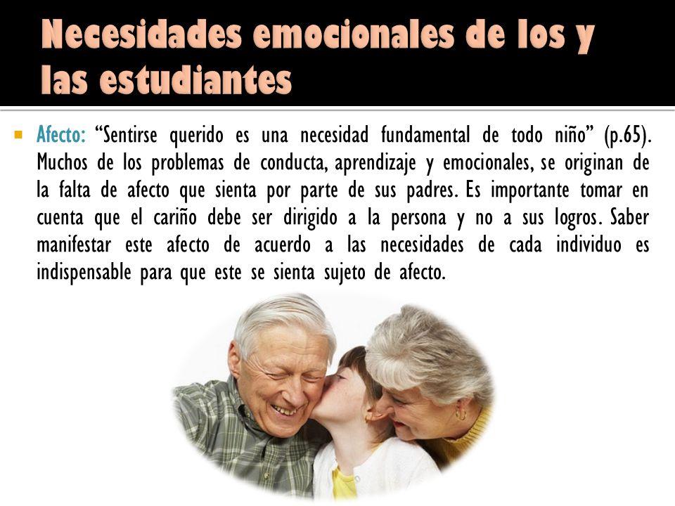 Afecto: Sentirse querido es una necesidad fundamental de todo niño (p.65).