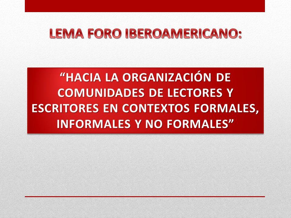 HACIA LA ORGANIZACIÓN DE COMUNIDADES DE LECTORES Y ESCRITORES EN CONTEXTOS FORMALES, INFORMALES Y NO FORMALES