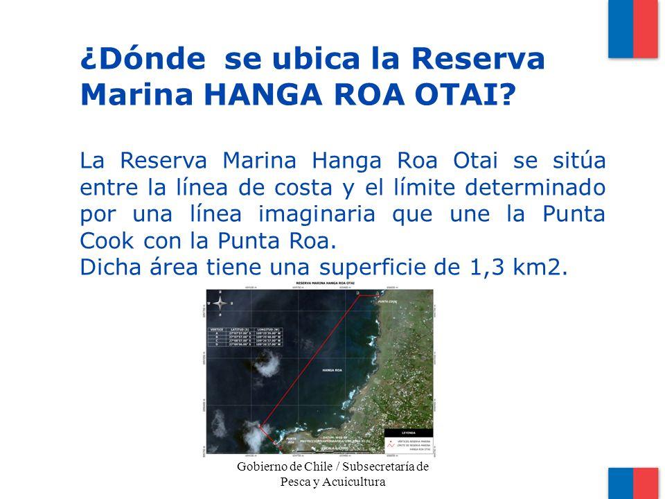 Gobierno de Chile / Subsecretaría de Pesca y Acuicultura ¿Dónde se ubica la Reserva Marina HANGA ROA OTAI.