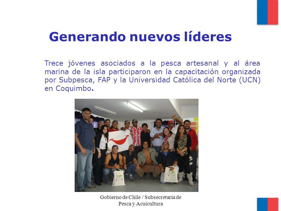 Generando nuevos líderes Gobierno de Chile / Subsecretaría de Pesca y Acuicultura Trece jóvenes asociados a la pesca artesanal y al área marina de la isla participaron en la capacitación organizada por Subpesca, FAP y la Universidad Católica del Norte (UCN) en Coquimbo.