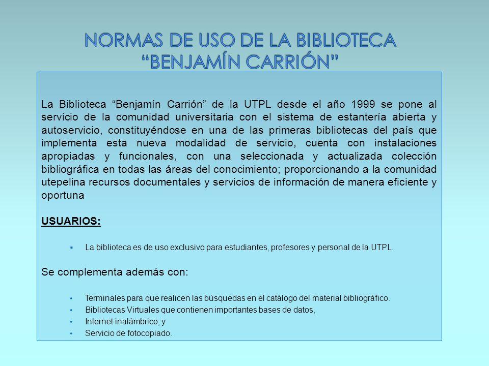 La Biblioteca Benjamín Carrión de la UTPL desde el año 1999 se pone al servicio de la comunidad universitaria con el sistema de estantería abierta y a