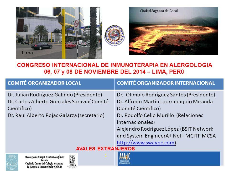 CONGRESO INTERNACIONAL DE INMUNOTERAPIA EN ALERGOLOGIA 06, 07 y 08 DE NOVIEMBRE DEL 2014 – LIMA, PER Ú COMITÉ ORGANIZADOR LOCALCOMITÉ ORGANIZADOR INTERNACIONAL Dr.