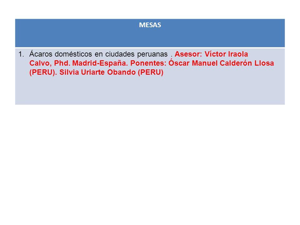 MESAS 1.Ácaros domésticos en ciudades peruanas.Asesor: Víctor Iraola Calvo, Phd.