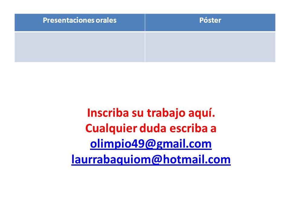 Presentaciones oralesPóster Inscriba su trabajo aquí.