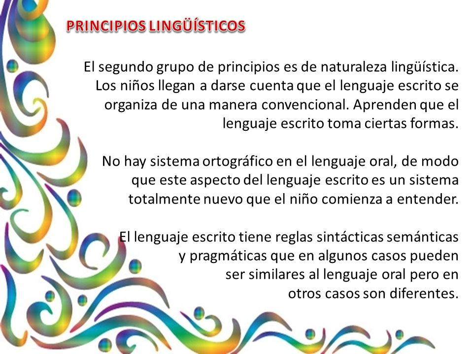 El segundo grupo de principios es de naturaleza lingüística.
