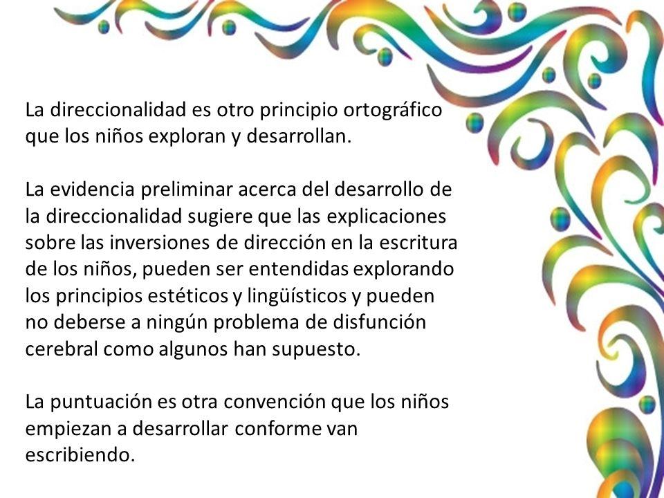 La direccionalidad es otro principio ortográfico que los niños exploran y desarrollan.