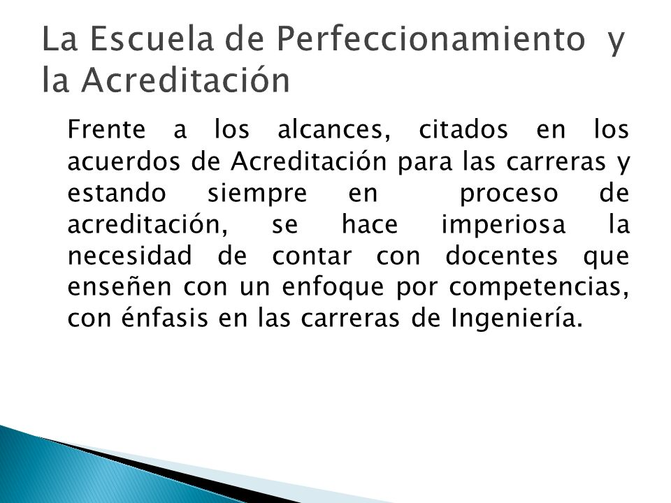 Frente a los alcances, citados en los acuerdos de Acreditación para las carreras y estando siempre en proceso de acreditación, se hace imperiosa la ne