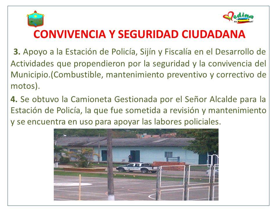 CONVIVENCIA Y SEGURIDAD CIUDADANA 3. Apoyo a la Estación de Policía, Sijín y Fiscalía en el Desarrollo de Actividades que propendieron por la segurida
