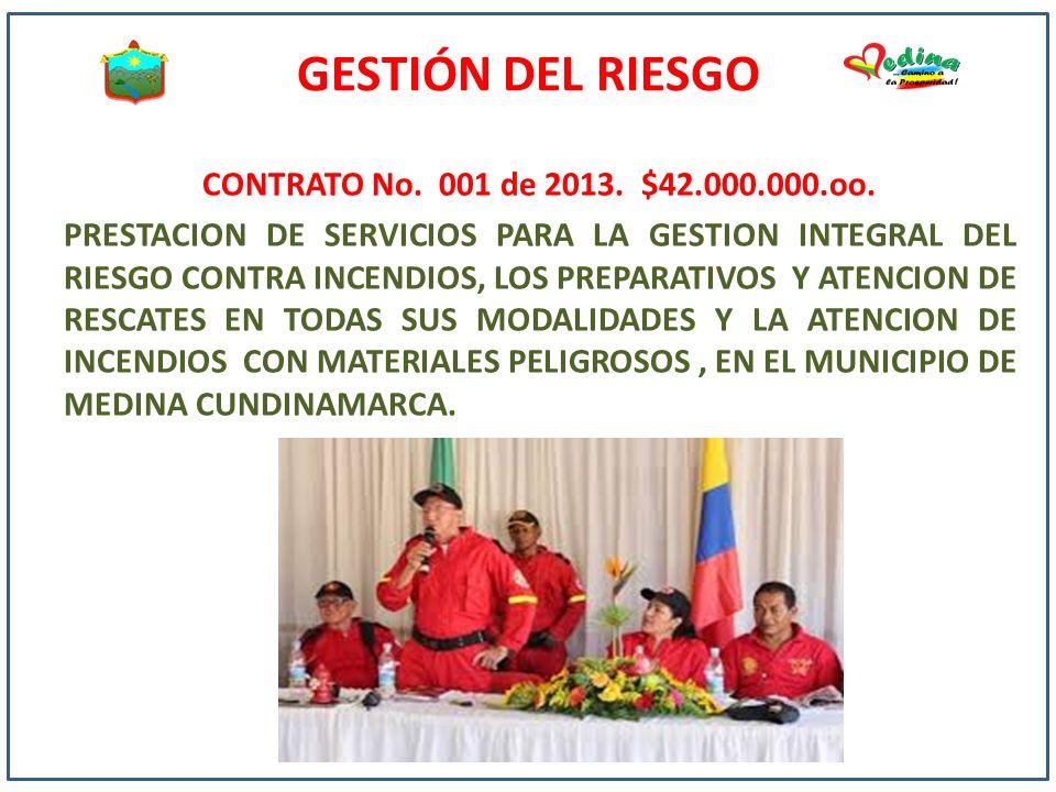 CONTRATO No. 001 de 2013. $42.000.000.oo. PRESTACION DE SERVICIOS PARA LA GESTION INTEGRAL DEL RIESGO CONTRA INCENDIOS, LOS PREPARATIVOS Y ATENCION DE