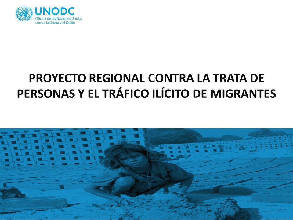 PROYECTO REGIONAL CONTRA LA TRATA DE PERSONAS Y EL TRÁFICO ILÍCITO DE MIGRANTES