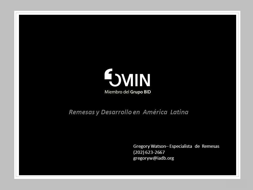 Slide 1 Gregory Watson– Especialista de Remesas (202) 623-2667 gregoryw@iadb.org Remesas y Desarrollo en América Latina