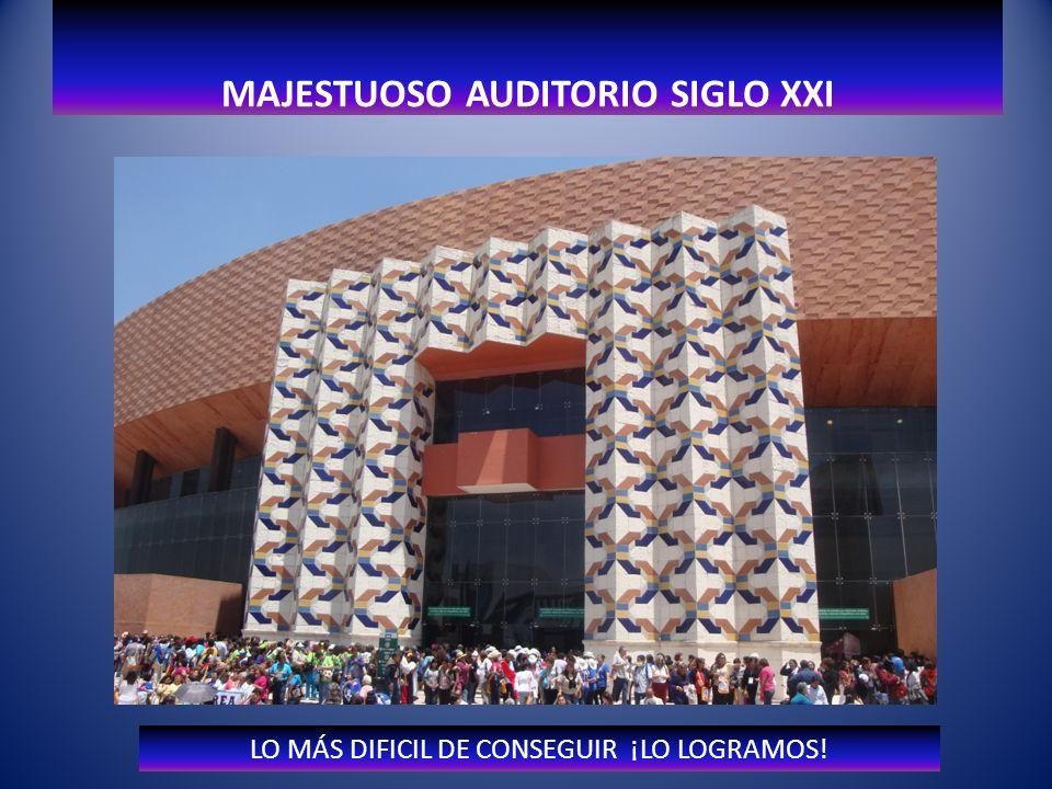 AUDITORIO SIGLO XXI ¡LLENO COMPLETO!.