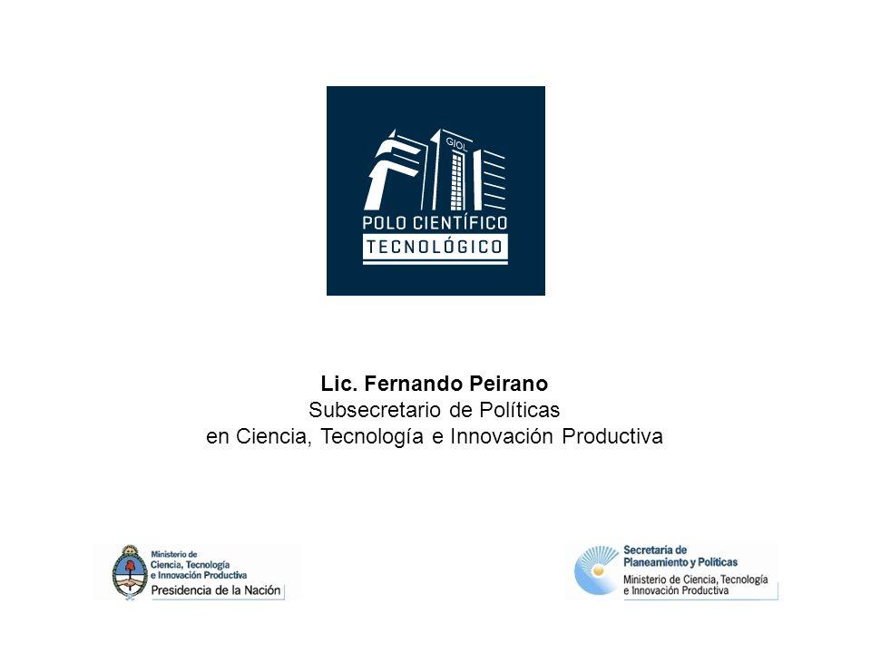 Lic. Fernando Peirano Subsecretario de Políticas en Ciencia, Tecnología e Innovación Productiva