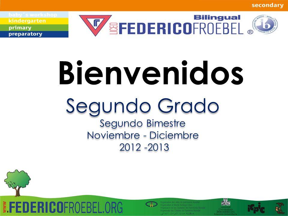 Bienvenidos Segundo Grado Segundo Bimestre Noviembre - Diciembre 2012 -2013 Segundo Grado Segundo Bimestre Noviembre - Diciembre 2012 -2013