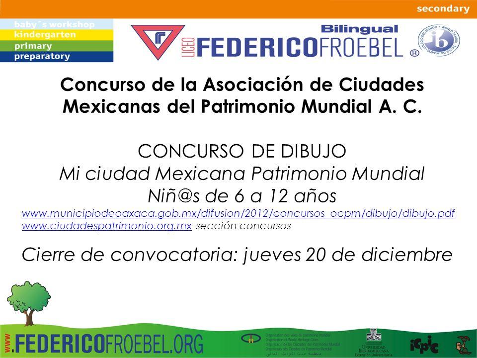 Concurso de la Asociación de Ciudades Mexicanas del Patrimonio Mundial A. C. CONCURSO DE DIBUJO Mi ciudad Mexicana Patrimonio Mundial Niñ@s de 6 a 12