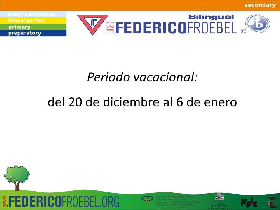 Periodo vacacional: del 20 de diciembre al 6 de enero