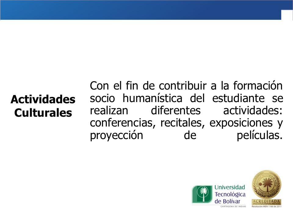Con el fin de contribuir a la formación socio humanística del estudiante se realizan diferentes actividades: conferencias, recitales, exposiciones y p