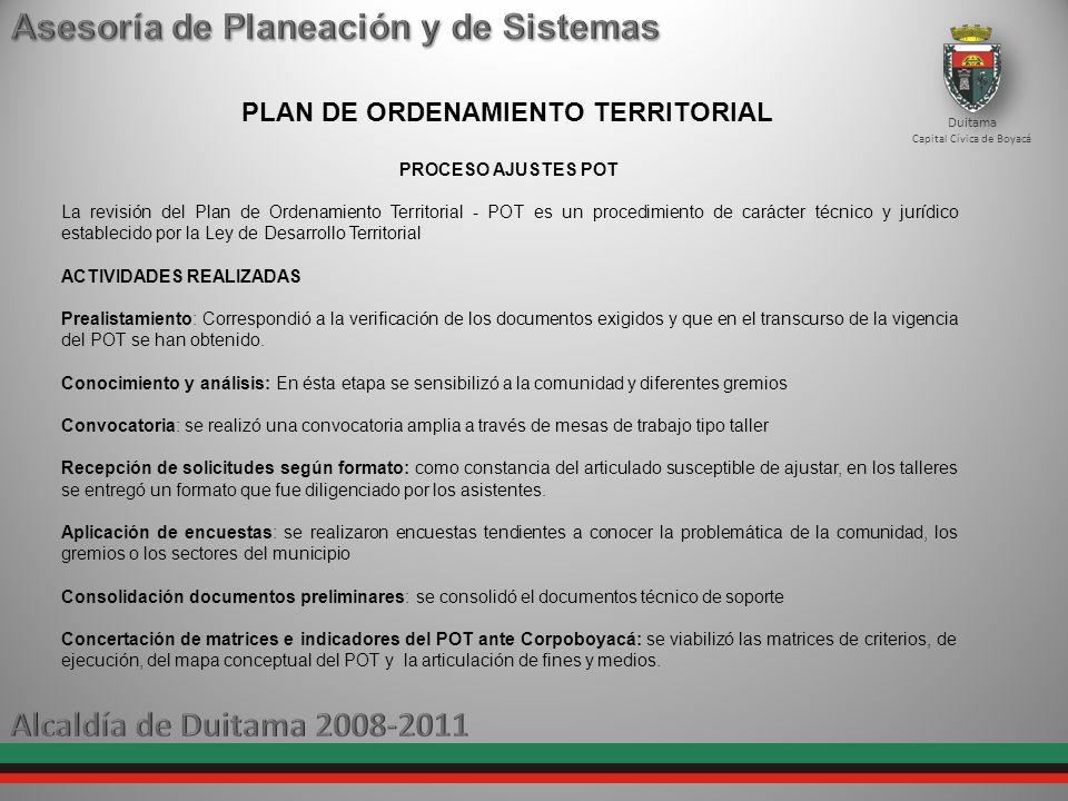 Duitama Capital Cívica de Boyacá PLAN DE ORDENAMIENTO TERRITORIAL PROCESO AJUSTES POT La revisión del Plan de Ordenamiento Territorial - POT es un pro