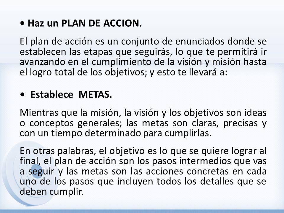 Haz un PLAN DE ACCION. El plan de acción es un conjunto de enunciados donde se establecen las etapas que seguirás, lo que te permitirá ir avanzando en