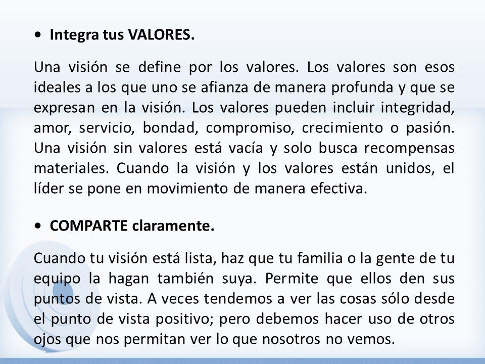 Integra tus VALORES.Una visión se define por los valores.