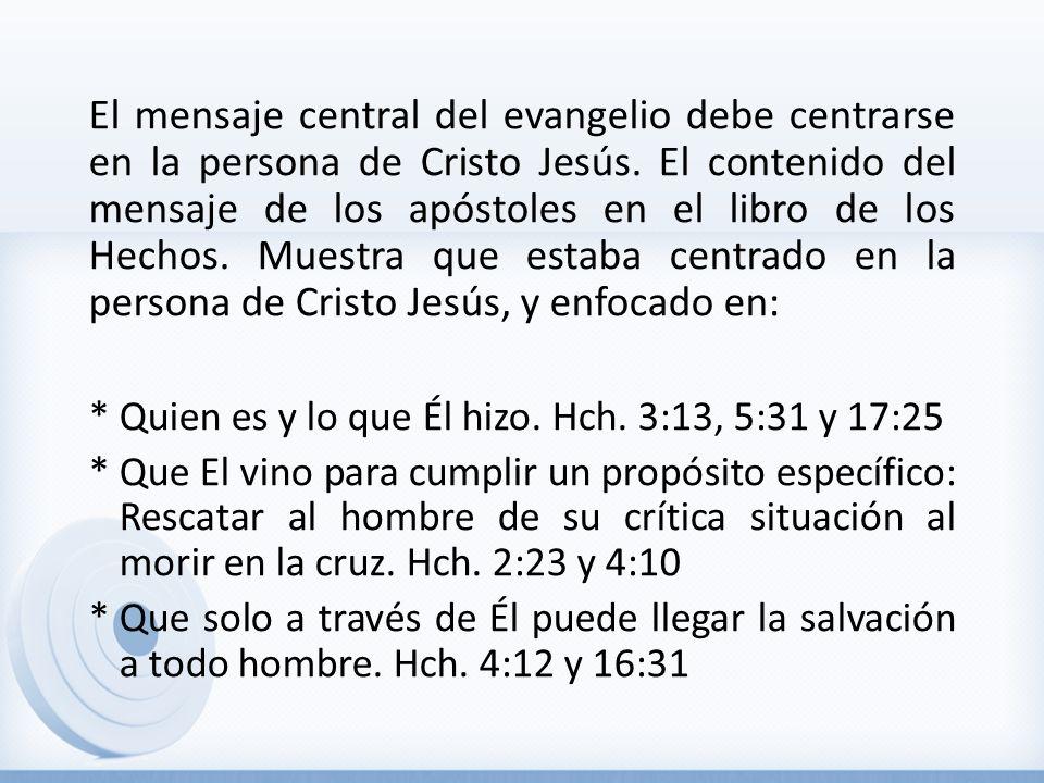 El mensaje central del evangelio debe centrarse en la persona de Cristo Jesús. El contenido del mensaje de los apóstoles en el libro de los Hechos. Mu
