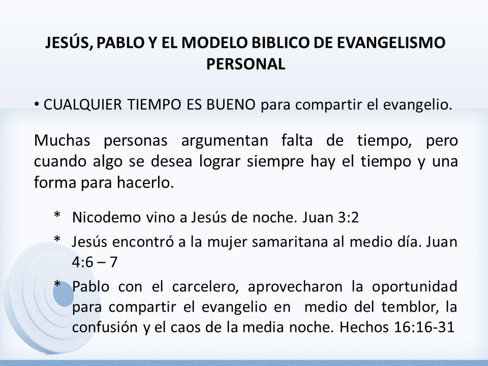 JESÚS, PABLO Y EL MODELO BIBLICO DE EVANGELISMO PERSONAL CUALQUIER TIEMPO ES BUENO para compartir el evangelio. Muchas personas argumentan falta de ti