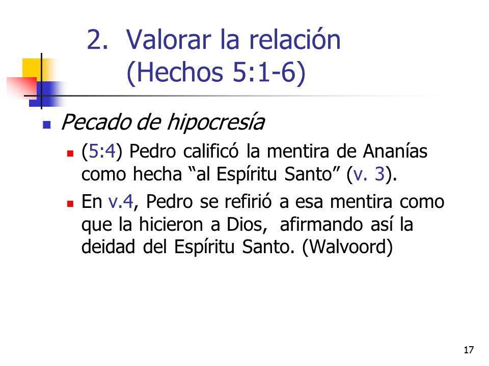 17 Pecado de hipocresía (5:4) Pedro calificó la mentira de Ananías como hecha al Espíritu Santo (v. 3). En v.4, Pedro se refirió a esa mentira como qu