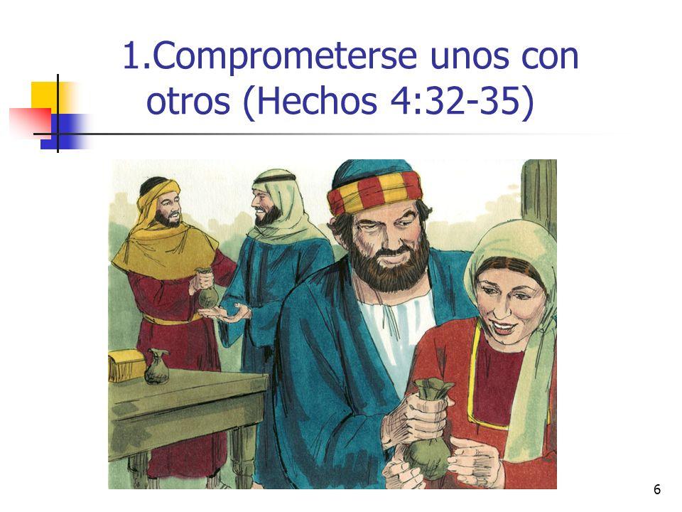 6 1.Comprometerse unos con otros (Hechos 4:32-35)