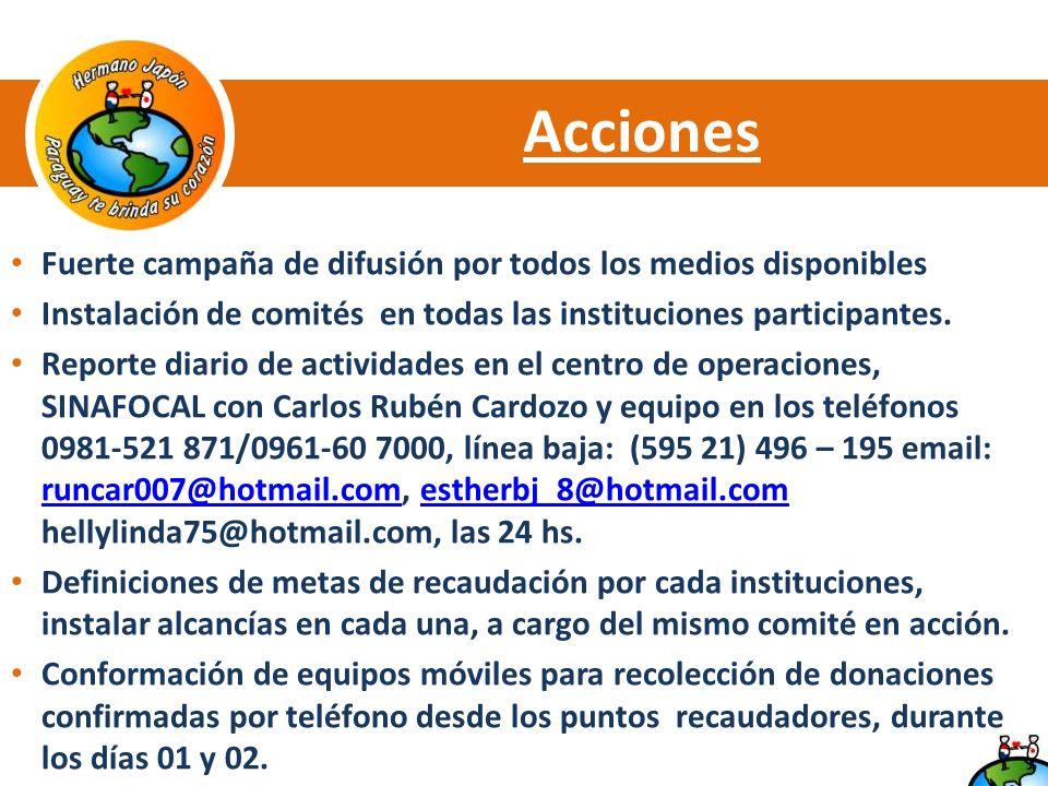 Acciones Fuerte campaña de difusión por todos los medios disponibles Instalación de comités en todas las instituciones participantes.