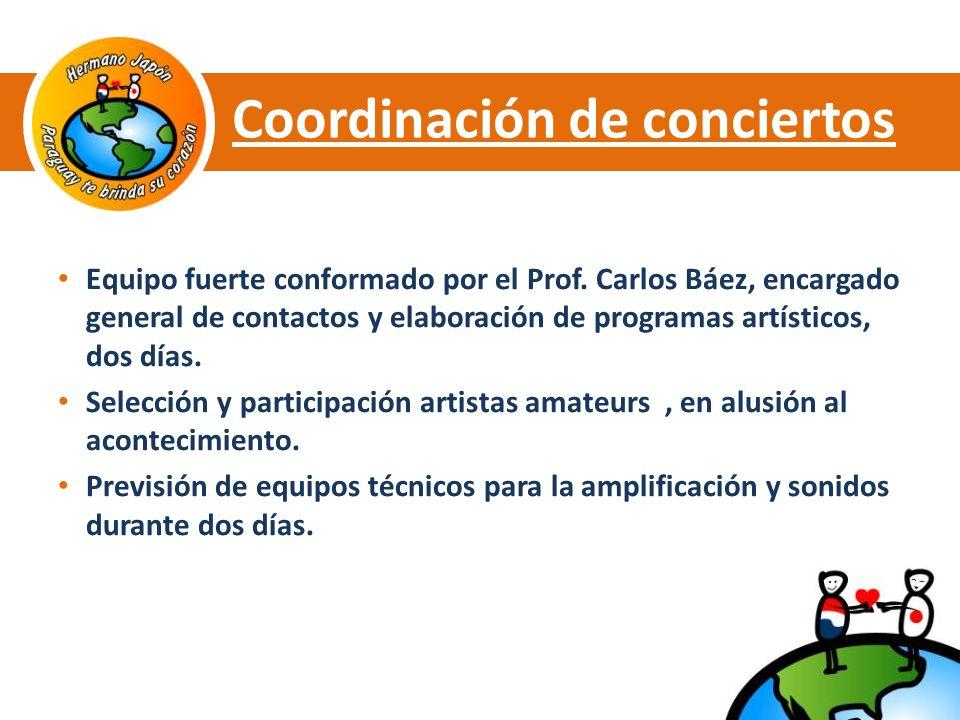 Coordinación de conciertos Equipo fuerte conformado por el Prof.