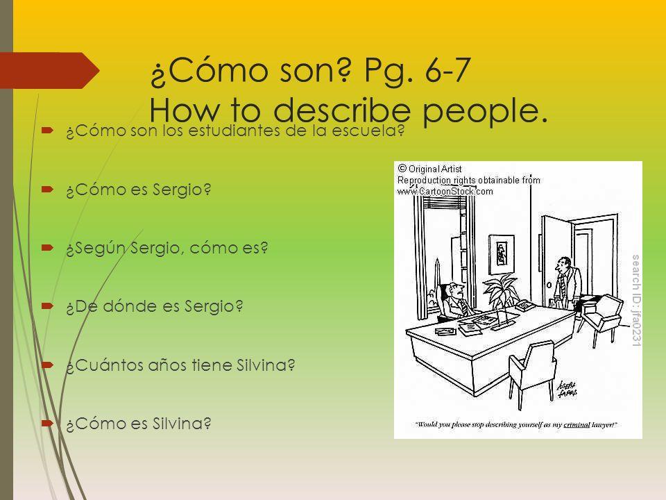 ¿Cómo son.Pg. 6-7 How to describe people. ¿Cómo son los estudiantes de la escuela.