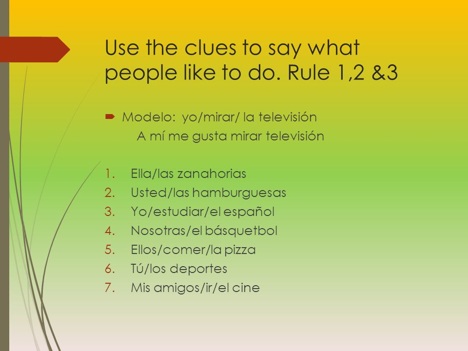 Use the clues to say what people like to do.