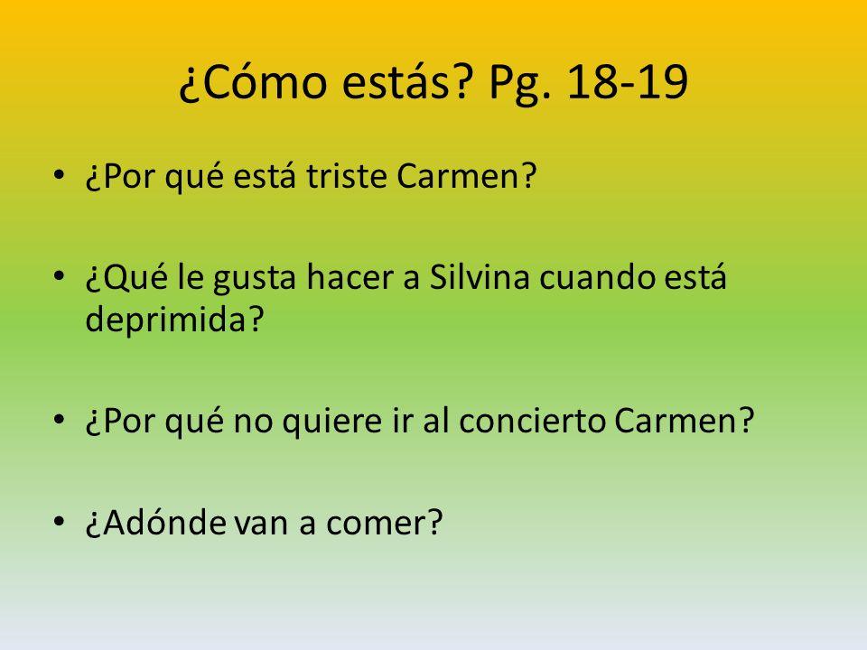 ¿Cómo estás.Pg. 18-19 ¿Por qué está triste Carmen.